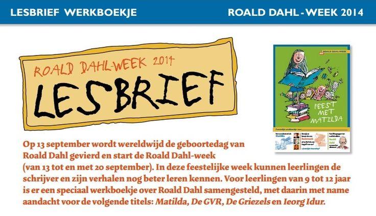 Op 13 september 2014 werd  wereldwijd de geboortedag van Roald Dahl gevierd en startte de Roald Dahl-week.  Voor leerlingen van 9 tot 12 jaar is er een speciaal werkboekje over Roald Dahl samengesteld, met daarin met name aandacht voor de volgende titels: Matilda, De GVR, De Griezels en Ieorg Idur.