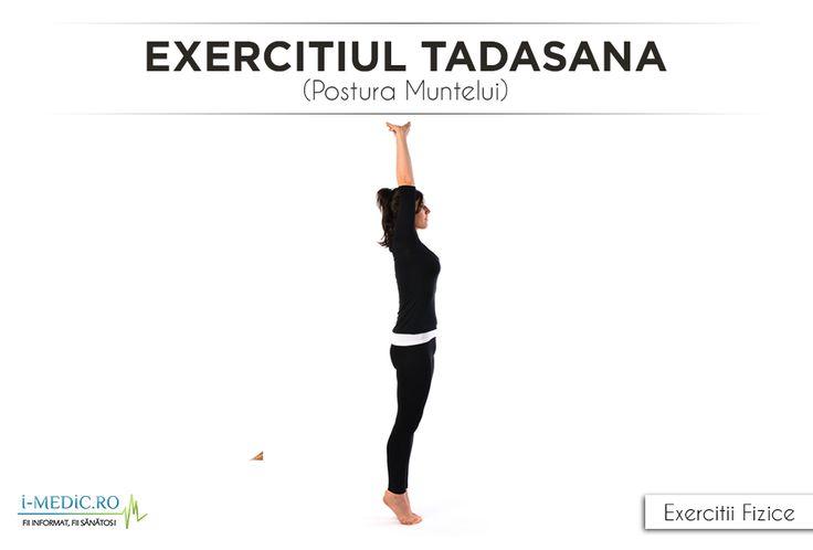 Avantajele Posturii Tadasana (Postura Muntelui) - Imbunatateste pozitia corpului si creste gradul de constientizare cu privire la acest aspect. - Tonifiaza si intareste muschii picioarelor si de la nivelul gleznelor. - Amelioreaza si previne durerile de gat si spate. - Tonifiaza muschii abdominali. - Amelioreaza manifestarile specifice sciaticii. http://www.i-medic.ro/exercitii/yoga/exercitiul-tadasana-postura-muntelui