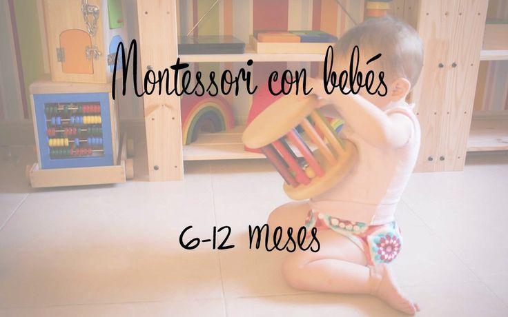 MONTESSORI CON BEBES PARTE 2 (6- 12 MESES) - Tigriteando