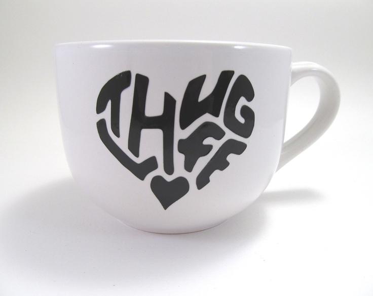 Thug Life Large Cappuccino Mug @Lyndsey Chavarria I WANT THIS!!