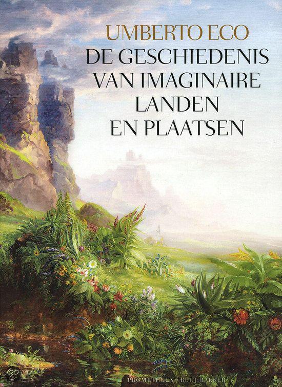niet voor mij maar een ideetje voor de echtgenoot: De geschiedenis van imaginaire landen en plaatsen - Umberto Eco