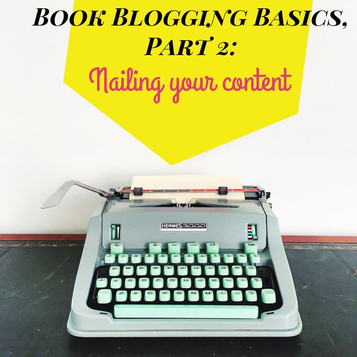 My four-part book blogging basics series is designed to help you launch a stellar book blog! Part 2: the key to killer content
