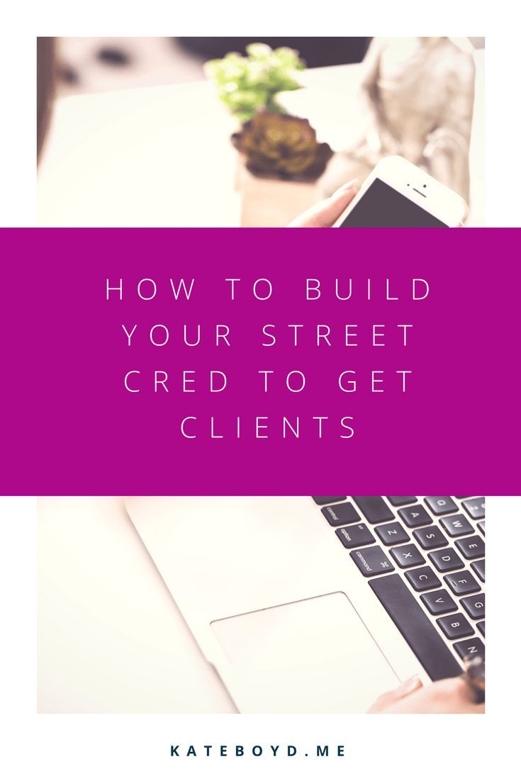 How to Build Your Street Cred to Get Clients | Kate Boyd - Business Coach + Messaging Strategist