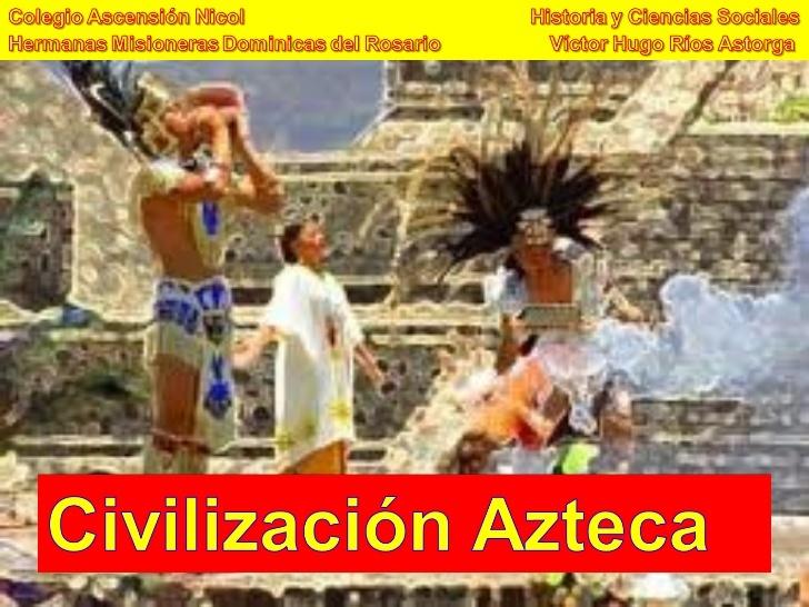 Clase La Civilización Aztecas