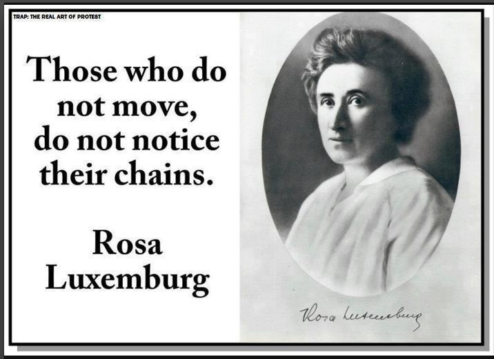 those who do not move, do not notice their chains