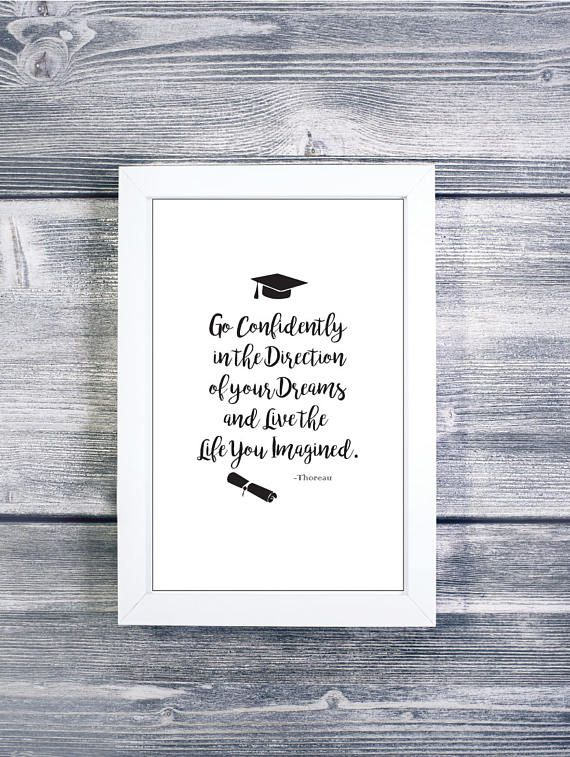 Go Confidently in the Direction of your Dreams and Live the Life you Imagined - printable graduation quote