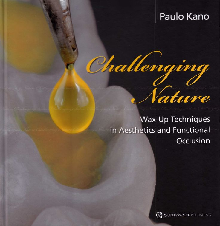 Title: Challenging Nature - Wax-Up Techniques in Aesthetics and Functional Occlusion Author: Paulo Kano Publisher: Quintessence Publishing ISBN: 978-1-85097-203-7 Year: 2008, 2011 http://www.quintpub.com/display_detail.php3?psku=B9062#.UnaphpE6JFw