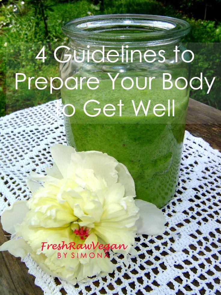 4 Guidelines to Prepare Your Body to Get Well #vegan #plantbased #greenjuice #fats #healthy #health #freshrawvegan #simonastepancic #wellness