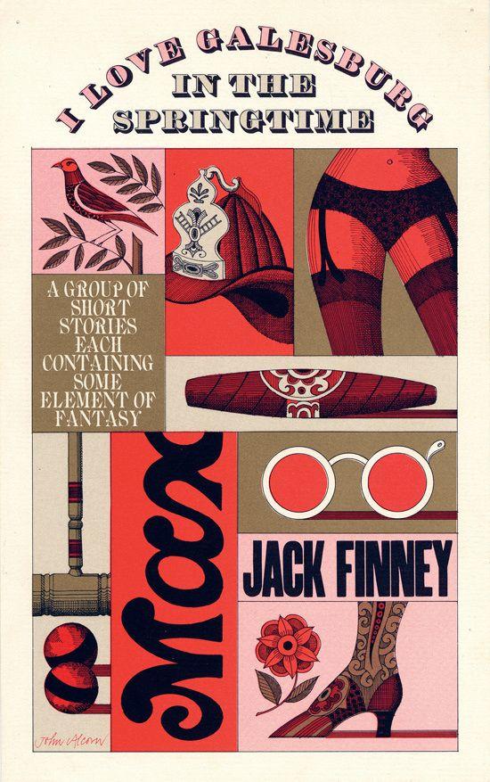 Jack Finney, I Love Galesburg in the Springtime, New York: Simon & Schuster, 1963. Jacket by John Alcorn.