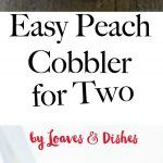 This recipe for Easy Peach Cobbler For Two is simple and delicious. Can be doubled for 4-6. Your family will be banging the table for more and...