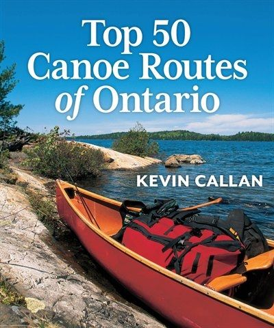 Kevin Callan''s top 50 canoe trips. It''s no surprise that Kevin Callan lives in Peterborough, Ontario, deep in the heart of canoe country…