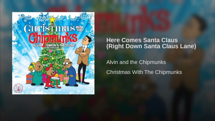 Provided to YouTube by Universal Music Group Here Comes Santa Claus (Right Down Santa Claus Lane) · Alvin and the Chipmunks Christmas With The Chipmunks ℗...