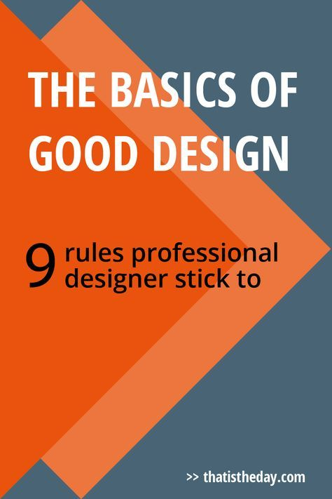 When it comes to creating something for your blog and biz you want to achieve a good design that pleases your audience or customer. But what actually makes a good design? And how to distinguish it from bad design? It's a difficult task but if you stick to some basic rules all professionals use you can improve your creations | thatistheday.com