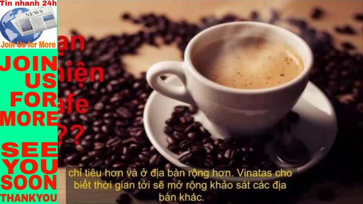 Tin nhanh 24h: Vinatas cảnh báo người Việt đang uống cà phê kém chất lượng
