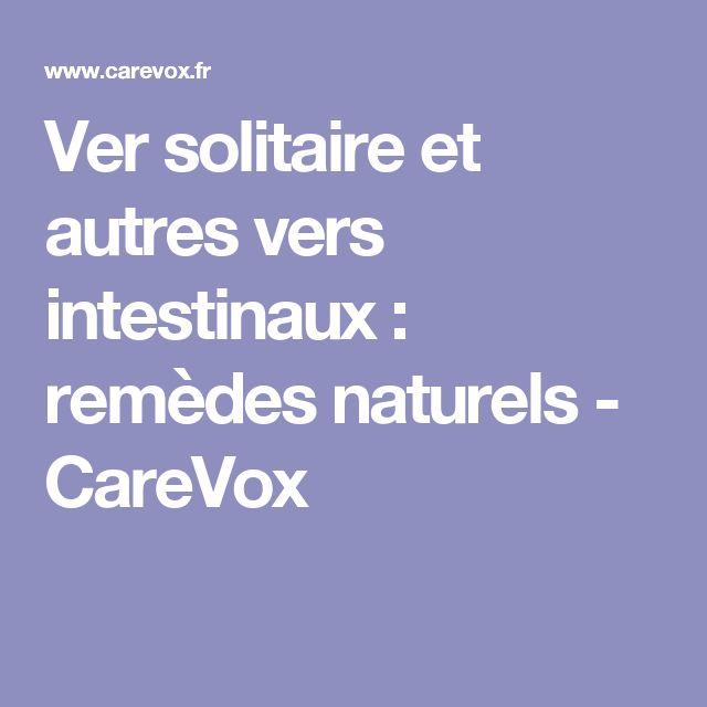 Ver solitaire et autres vers intestinaux : remèdes naturels - CareVox