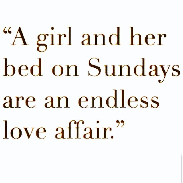 A girl and her bed quotes quote days of the week sunday instagram quotes sunday quotes happy sunday sunday quote