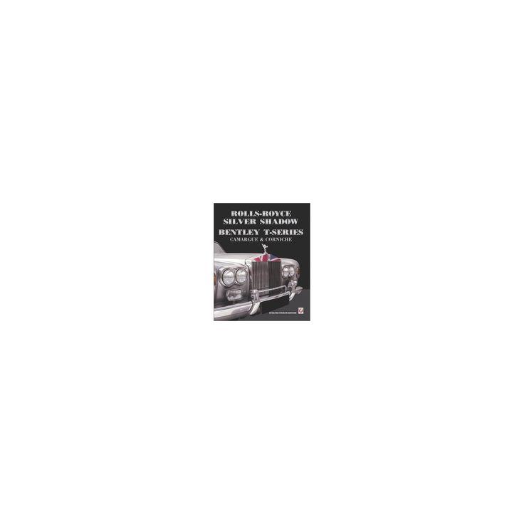 Rolls-Royce Silver Shadow & Bentley T-Series : Camargue & Corniche (Paperback) (Malcolm Bobbitt)