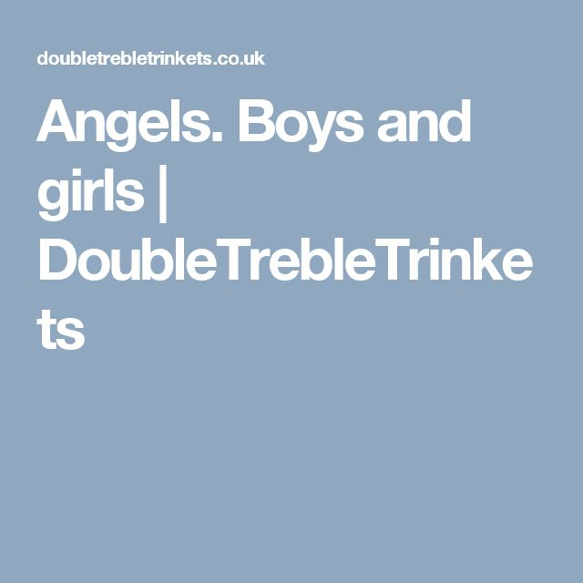 Angels. Boys and girls | DoubleTrebleTrinkets