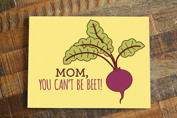 "Mother's Day Card - ""Mom, you can't be beet!"" pun card, funny mother's day, cute card for mom, gardening card, vegetables, mom card, mom day"
