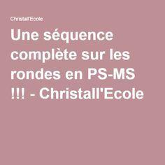 Une séquence complète sur les rondes en PS-MS !!! - Christall'Ecole