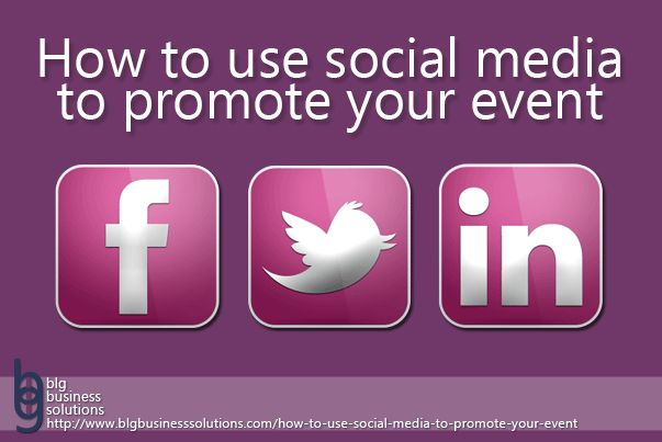 How to use social media to promote your event - BLG Business Solutions #twitter #facebook #linkedin