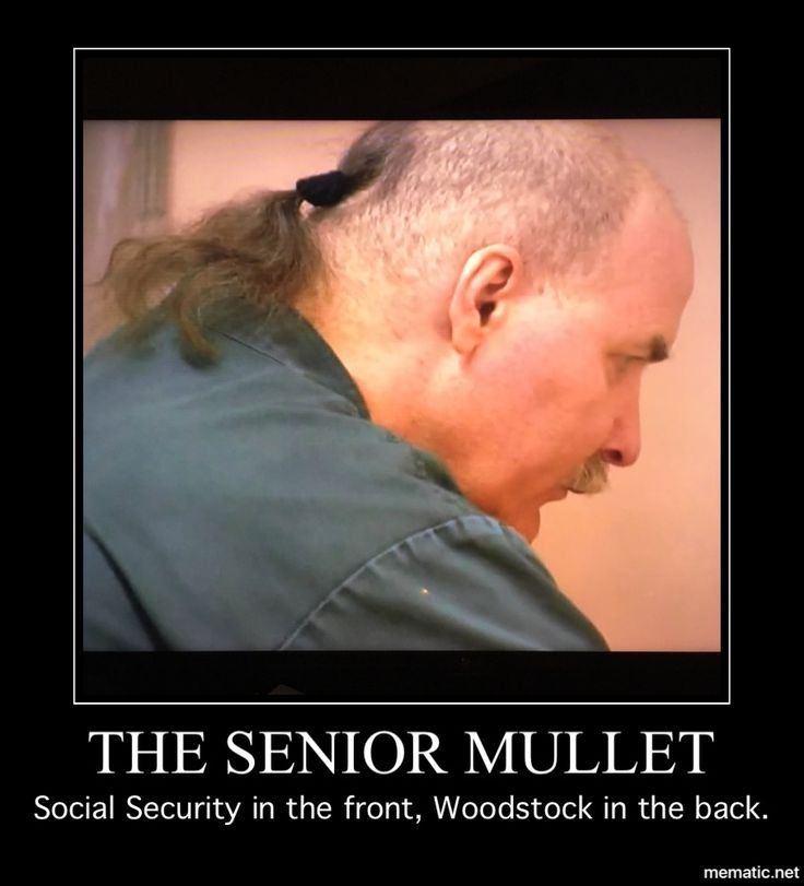 The Senior Mullet... Social Security in the front, Woodstock in the back.