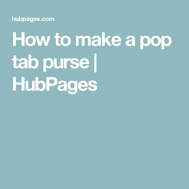 How to make a pop tab purse | HubPages