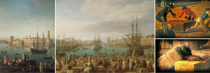 """Entry to the port of Marseille, by Joseph Vernet, the eighteenth century, the Louvre Museum, Paris center and dr. : Inside the port of Marseille, by Joseph Vernet, 1754 Musée de la Marine, Paris The details to the right is the control and marking of bales of cloth. In 1720, the cargo of cotton """"Levant"""" flea-infested ship Grand Saint-Antoine was the origin of the plague ravaging Provence region for three years."""