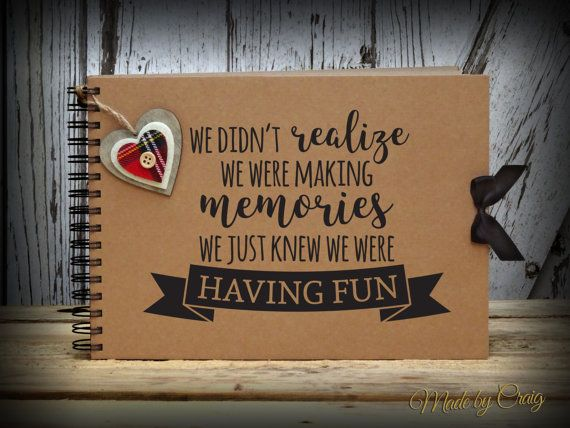 Personalised Photo Album/Scrapbook/Photo Book/Keepsake Title: We didnt realise we were making memories, we just knew we were having fun A4 large version measures 8.27 × 11.69 inches approx.  Choose from a choice of 40 sumptuous sides of 170gsm rustic brown kraft scrapbooking paper (20 sheets), 40 sides of 170gsm smooth white scrapbooking paper (20 sheets), 30 sides of 200gsm slate black card (15 sheets), or 24 sides of 750mic recycled grey board (12 sheets), sandwiched between ...