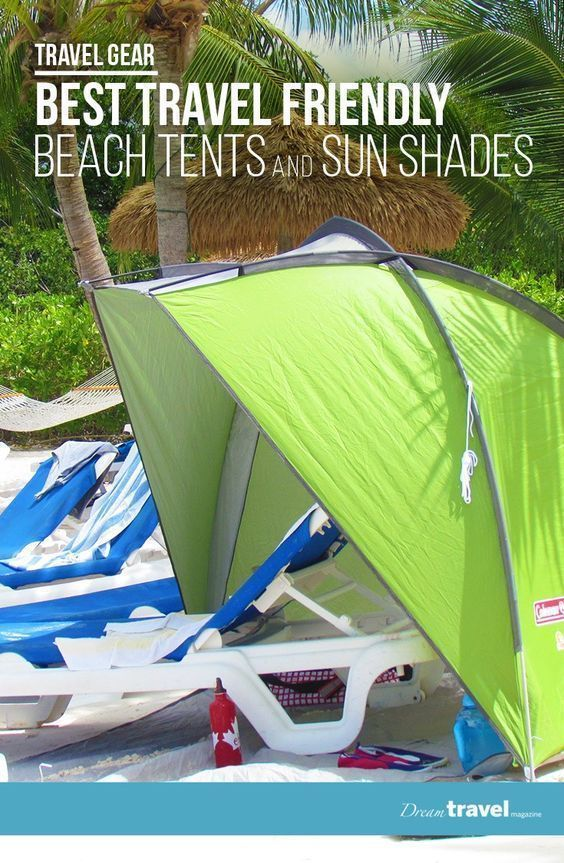 Travel Gear Review Best Travel Friendly Beach Tents And Sun Shades Always Have Shade At The Beac Beach Vacation Travel Beach Vacation Packing List Beach Tent