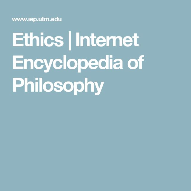 Ethics   Internet Encyclopedia of Philosophy