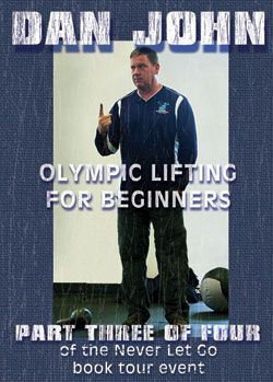 A Beginner's Program for the Olympic Lifts | Dan John