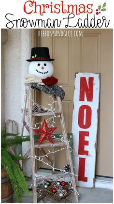 Christmas Snowman Ladder. Large foam ball turned in to a snowman head displayed on top of a vintage ladder