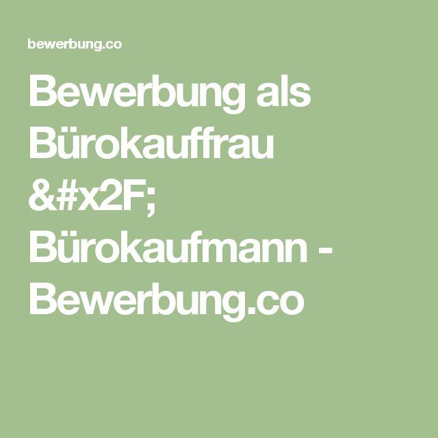 Bewerbung als Bürokauffrau / Bürokaufmann - Bewerbung.co