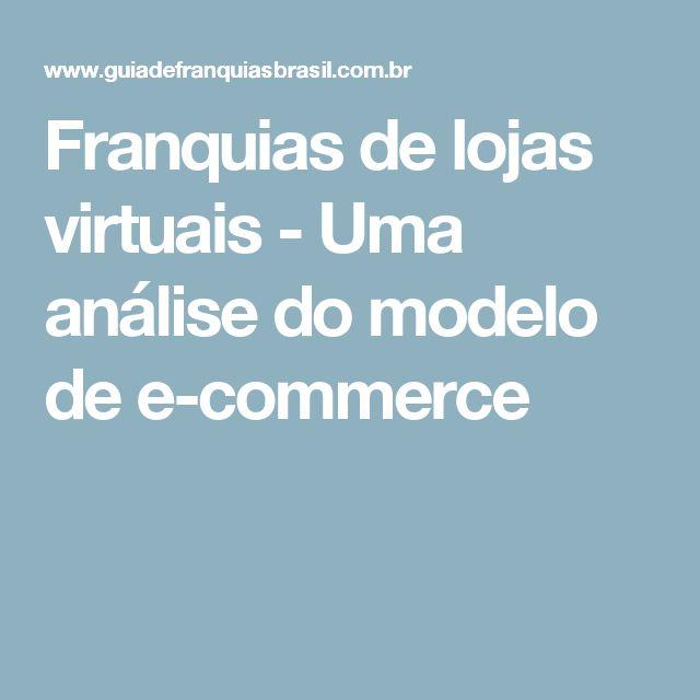 Franquias de lojas virtuais - Uma análise do modelo de e-commerce