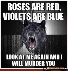 Image result for roses are red violets are blue jokes