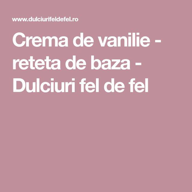 Crema de vanilie - reteta de baza - Dulciuri fel de fel