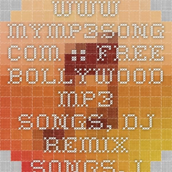 www MyMp3Song com :: Free Bollywood Mp3 Songs, DJ Remix Songs