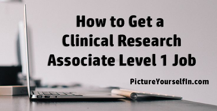 How to Get a Clinical Research Associate Level 1 Job Article