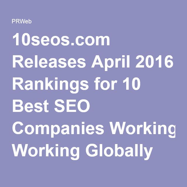 10seos.com Releases April 2016 Rankings for 10 Best SEO Companies Working Globally