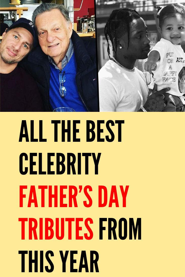 All the Best Celebrity Father's Day Tributes from This Year