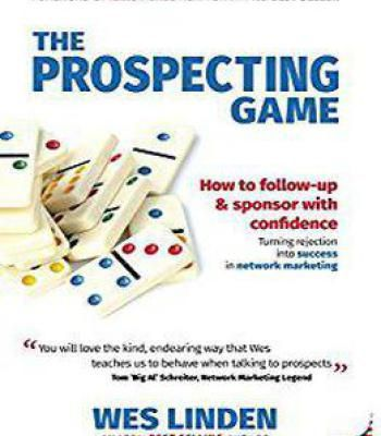 The Prospecting Game: How To Follow-Up & Sponsor With Confidence Turning Rejection Into Success In Network Marketing PDF