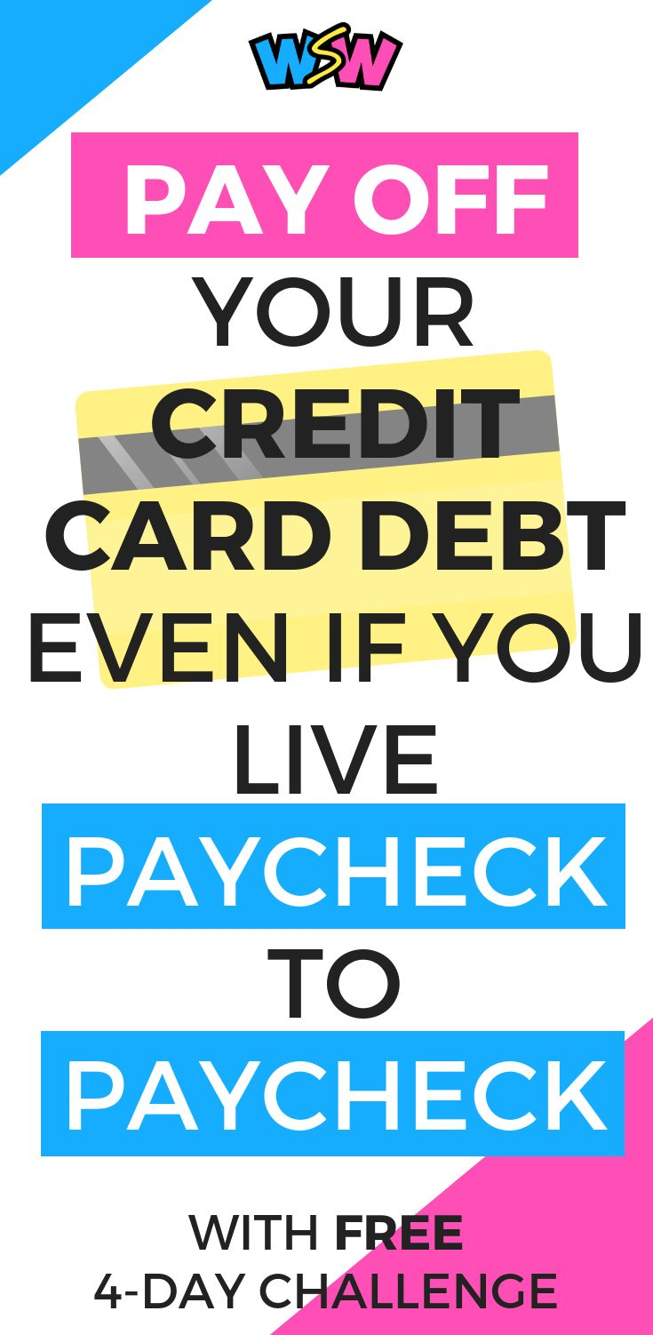 How To Pay Off Credit Card Debt Even When You Live Paycheck To Paycheck