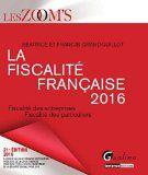 La fiscalité française 2016 - Fiscalité des entreprises - Fiscalité des particuliers | Grandguillot, Fra