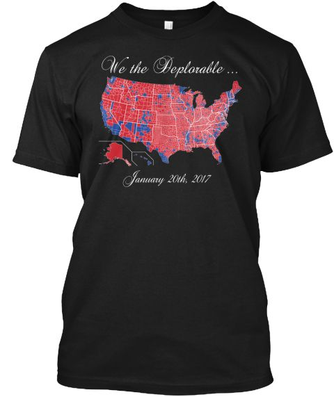 We The Deplorable...January 20 Th, 2017 Black T-Shirt Front