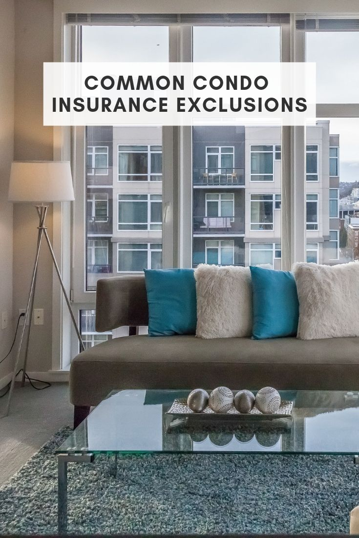 Common Condo Insurance Exclusions Condo Insurance Condo Insurance