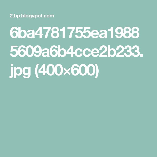 6ba4781755ea19885609a6b4cce2b233.jpg (400×600)