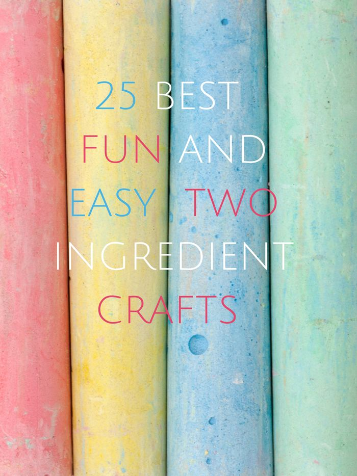 hello, Wonderful - 25 BEST FUN AND EASY TWO INGREDIENT CRAFTS