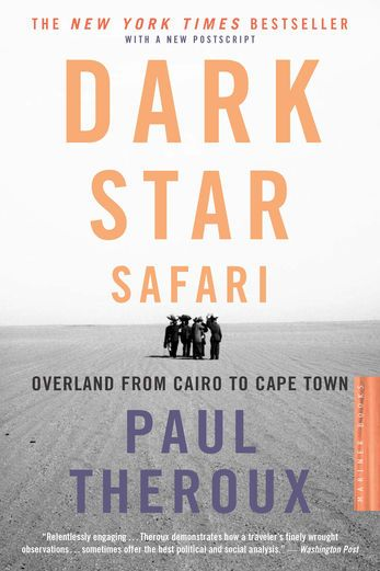 Dark Star Safari - Paul Theroux   Africa  551257669: Dark Star Safari - Paul Theroux   Africa  551257669 #Africa