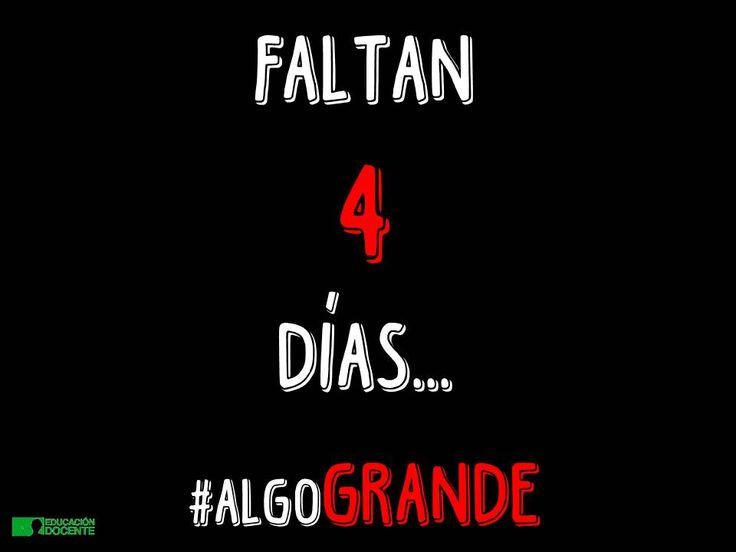 #algoGRANDE Faltan 4 días... www.educaciondocente.es